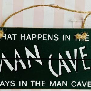 What happens in the man cave sign